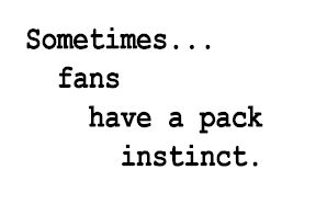 Fans have a pack instinct