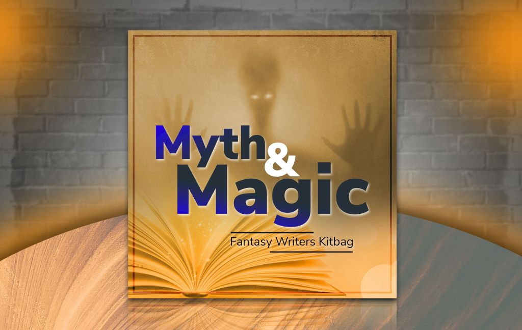 Myth and Magic - Fantasy Writers Podcast