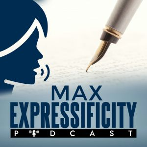 Max Expressificity Podcast
